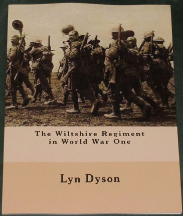 The Wiltshire Regiment in World War One, by Lyn Dyson